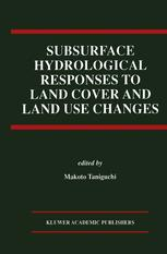 Subsurface Hydrological Responses to Land Cover and Land Use Changes