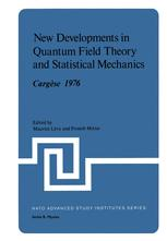 New Developments in Quantum Field Theory and Statistical Mechanics Cargèse 1976