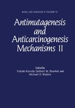 Antimutagenesis and Anticarcinogenesis Mechanisms II