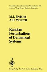 Random Perturbations of Dynamical Systems