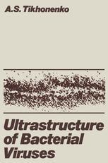Ultrastructure of Bacterial Viruses