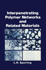 Interpenetrating Polymer Networks and Related Materials