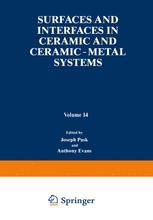 Surfaces and Interfaces in Ceramic and Ceramic — Metal Systems