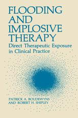 Flooding and Implosive Therapy