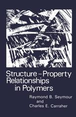 Structure—Property Relationships in Polymers