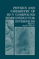 Physics and Chemistry of III-V Compound Semiconductor Interfaces