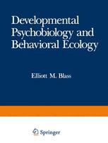 Developmental Psychobiology and Behavioral Ecology