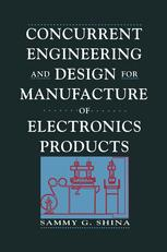 Concurrent Engineering and Design for Manufacture of Electronics Products