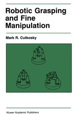 Robotic Grasping and Fine Manipulation