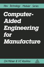 Computer-Aided Engineering for Manufacture