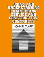 Using and Understanding Engineering Service and Construction Contracts