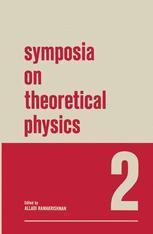 Symposia on Theoretical Physics