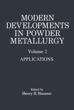Modern Developments in Powder Metallurgy