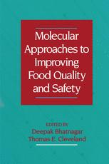 Molecular Approaches to Improving Food Quality and Safety