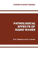 Pathological Effects of Radio Waves