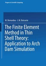 The Finite Element Method in Thin Shell Theory: Application to Arch Dam Simulations