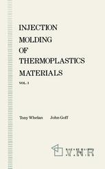 Injection Molding of Thermoplastics Materials — 1