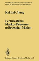 Lectures from Markov Processes to Brownian Motion