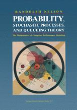 Probability, Stochastic Processes, and Queueing Theory