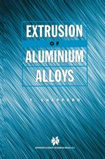 Extrusion of Aluminium Alloys