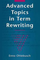 Advanced Topics in Term Rewriting