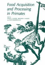 Food Acquisition and Processing in Primates