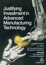Justifying Investment in Advanced Manufacturing Technology
