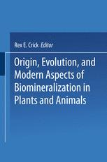 Origin, Evolution, and Modern Aspects of Biomineralization in Plants and Animals
