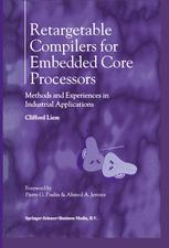 Retargetable Compilers for Embedded Core Processors