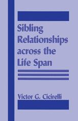 Sibling Relationships Across the Life Span