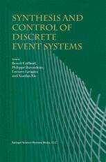 Synthesis and Control of Discrete Event Systems