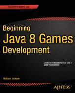 Beginning Java 8 Games Development