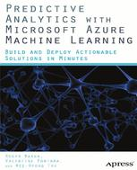 Predictive Analytics with Microsoft Azure Machine Learning