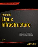 Practical Linux Infrastructure