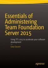 Essentials of Administering Team Foundation Server 2015