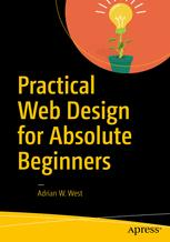 Practical Web Design for Absolute Beginners