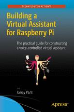 Building a Virtual Assistant for Raspberry Pi