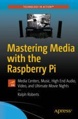Mastering Media with the Raspberry Pi