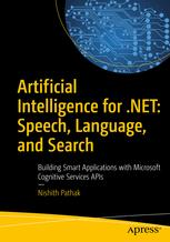 Artificial Intelligence for .NET: Speech, Language, and Search