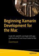 Beginning Xamarin Development for the Mac
