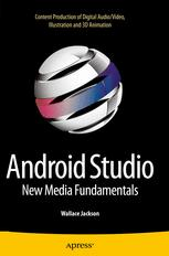 Android Studio New Media Fundamentals