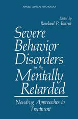 Severe Behavior Disorders in the Mentally Retarded