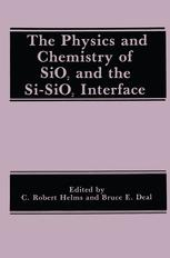 The Physics and Chemistry of SiO2 and the Si-SiO2 Interface