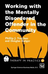 Working with the Mentally Disordered Offender in the Community