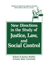 New Directions in the Study of Justice, Law, and Social Control