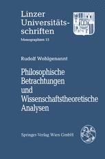 Philosophische Betrachtungen und Wissenschaftstheoretische Analysen
