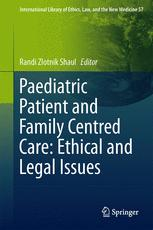 Paediatric Patient and Family-Centred Care: Ethical and Legal Issues