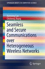 Seamless and Secure Communications over Heterogeneous Wireless Networks