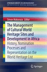 The Management Of Cultural World Heritage Sites and Development In Africa