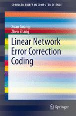 Linear Network Error Correction Coding